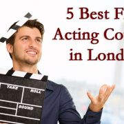 Film Acting Courses in London - Top 5 Best Classes