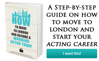 How to Move to London to Start an Acting Career with no Experience