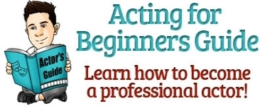 Acting for Beginners Guide - How to Become an Actor with No Experience