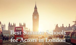 Best London Summer Schools for Acting and Actors