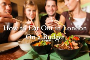 How to Eat Out in London on a Budget Cheap Eats