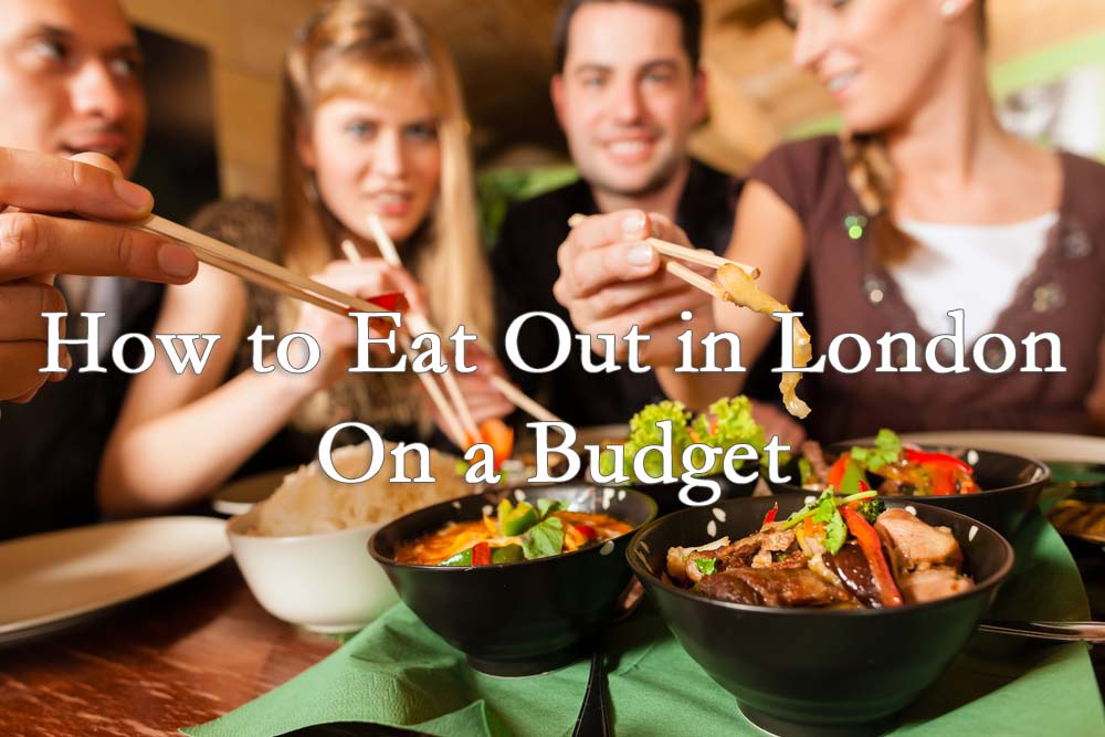 how to eat out in london on a budget acting in london. Black Bedroom Furniture Sets. Home Design Ideas