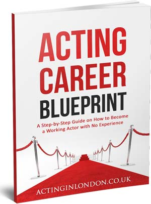 Acting Career Blueprint - How to Become an Actor with NO Experience