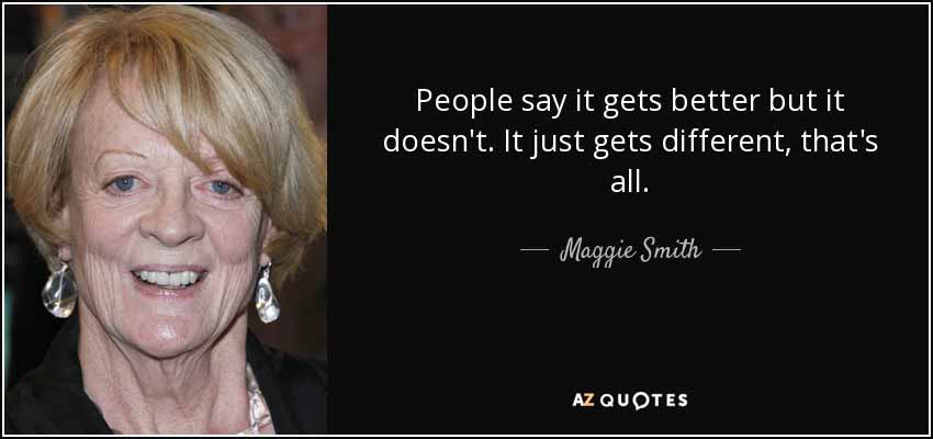 44 Maggie Smith Quote