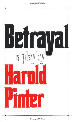 an overview of the play betrayal by harold pinter User review - lara335 - librarything one of a few plays i am happy to reread/ rewatch harold pinter's inspiration for this was his long-term affair with joan.