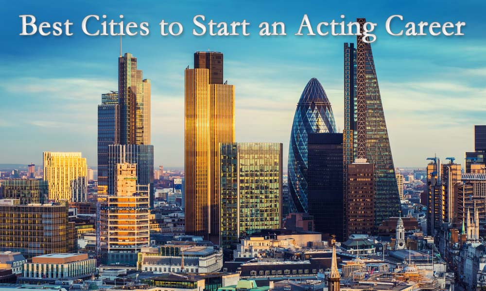 11 Best Places To Start an Acting Career (That's Not LA, NYC