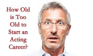 How Old is Too Old to Start an Acting Career in Movies