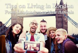Tips on Living in London for Those Moving to London