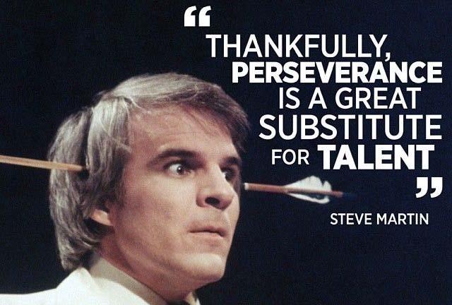 Steve Martin Perseverance Quote