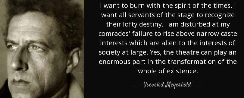 Meyerhold Quote
