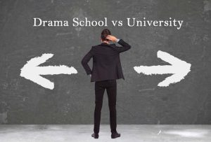 Drama Schools vs University for Acting