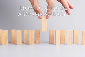 How to Choose a Drama School