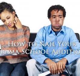 Tips To Nail Your Drama School Audition