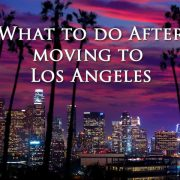 What to Do After Moving to Los Angeles
