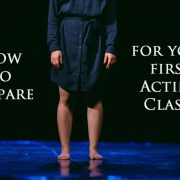 How To Prepare For Your First Acting Class
