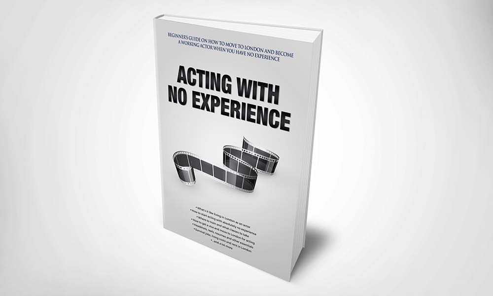 Acting With No Experience (256-page beginner's guide for actors)